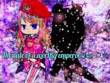 Gacha Club//The rule of a worthy emperor part_4